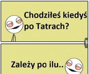 Chodziłeś po Tatrach?