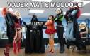 Vader ma tę moooooc!