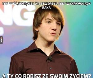Ten gość, mając 15 lat, stworzył test wykrywający raka