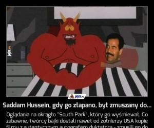 Saddam Hussein, gdy go złapano, był zmuszany do...