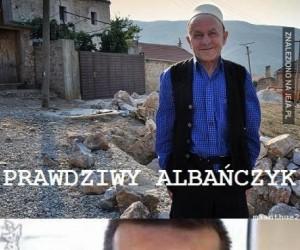 Prawdziwy Albańczyk!
