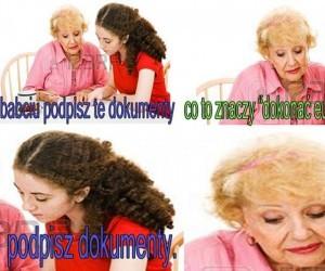 No babciu, podpisz!