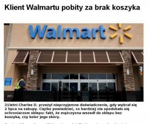 Klient Walmartu pobity za brak koszyka