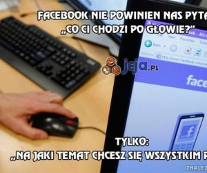 Facebook nie powinien nas pytać
