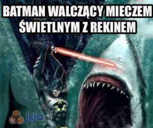 Batman walczący mieczem świetlnym z rekinem