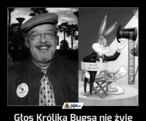 Głos Królika Bugsa nie żyje