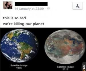 Niszczymy naszą planetę...