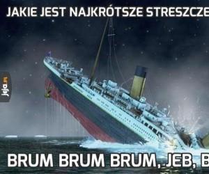 """Jakie jest najkrótsze streszczenie """"Titanica""""?"""