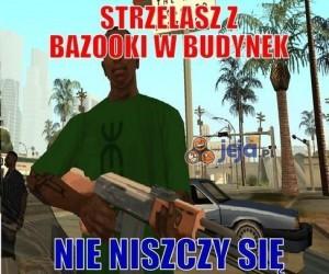 Strzelasz z bazooki w budynek...