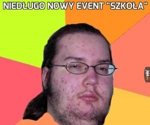 """Niedługo nowy event """"szkoła"""""""
