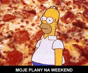Plany na weekend jak i całe życie