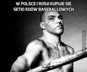 W Polsce i Rosji kupuje się setki kijów baseballowych