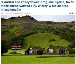 W Islandii nie ma dróg, bo to denerwuje elfy...