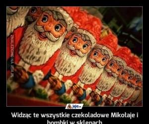 Widząc te wszystkie czekoladowe Mikołaje i bombki w sklepach