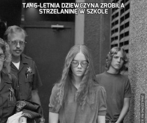 Ta 16-letnia dziewczyna zrobiła strzelaninę w szkole