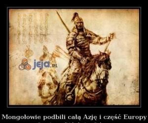 Mongołowie podbili całą Azję i część Europy