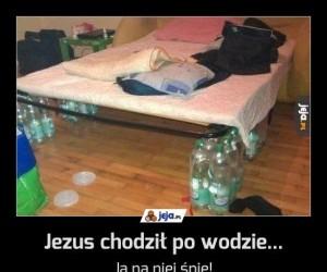 Jezus chodził po wodzie...