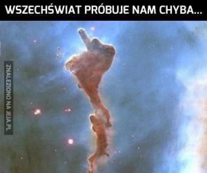 Wszechświat próbuje nam chyba...