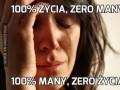 100% życia, zero many