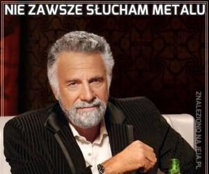 Nie zawsze słucham metalu