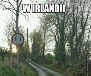 W Irlandii ograniczenie prędkości jest jak wyzwanie