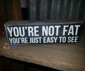 Nie jesteś gruby