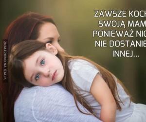 Doceniaj swoją mamę
