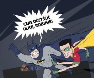 Czas oczyścić ulicę, Robinie!