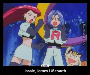 Jassie, James i Meowth