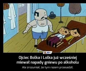 Ojciec Bolka i Lolka już wcześniej miewał napady gniewu po alkoholu