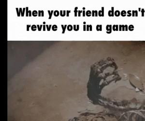 Kiedy kumpel w grze Cię nie wskrzesi