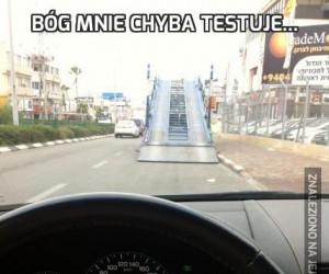 Bóg mnie chyba testuje...