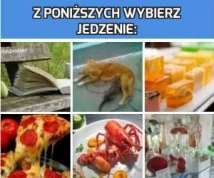 Z poniższych wybierz jedzenie: