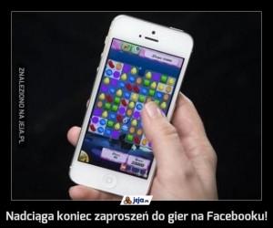 Nadciąga koniec zaproszeń do gier na Facebooku!