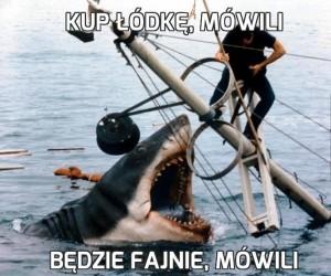 Kup łódkę, mówili