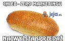 Chleb - zero marketingu
