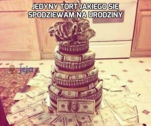 Jedyny tort jakiego się spodziewam na urodziny