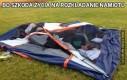 Bo szkoda życia na rozkładanie namiotu