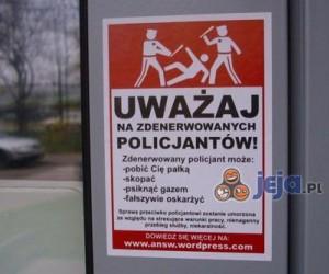 Uważaj na zdenerwowanych policjantów!