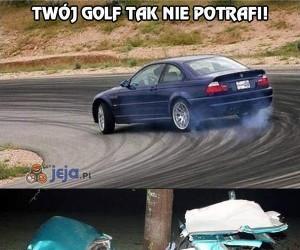 Twój golf tak nie potrafi