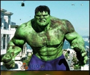 Hulk być niegrzeczny...