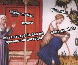 Weź się, Marian, baranie jeden...