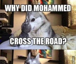 Dlaczego Mahomet przeszedł przez ulicę