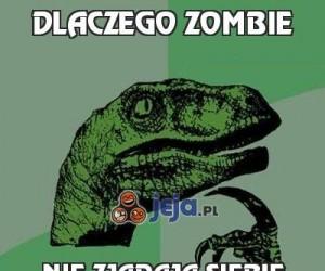 Dlaczego zombie