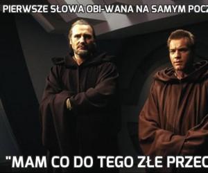 Pierwsze słowa Obi-Wana na samym początku sagi