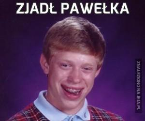 Zjadł Pawełka