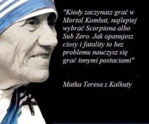 Słuchaj dobrych rad Matki Teresy