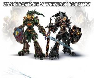 Znane postacie w wersjach robotów