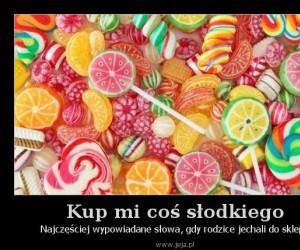 Kup mi coś słodkiego