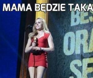 Mama będzie taka dumna